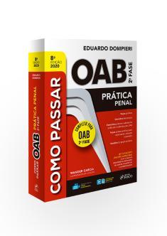 COMO PASSAR NA OAB 2ª FASE - PRÁTICA PENAL - 8ª ED - 2020