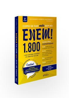 COMO SE DAR MUITO BEM NO ENEM ! 1.800 QUESTÕES COMENTADAS - 9ª ED - 2020