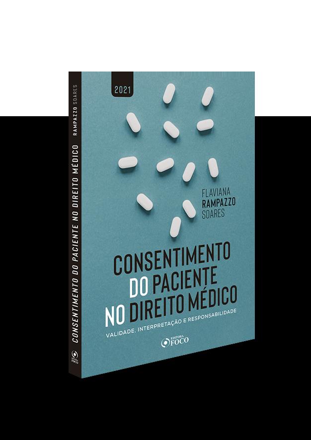 CONSENTIMENTO DO PACIENTE NO DIREITO MÉDICO - 1ª ED - 2021