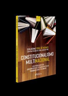 CONSTITUCIONALISMO MULTINACIONAL - 2ª ED - 2021