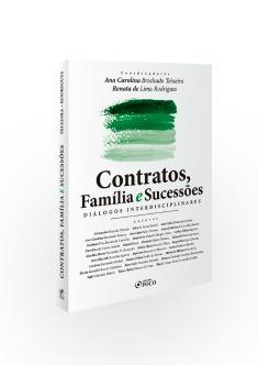 CONTRATOS, FAMÍLIA E SUCESSÕES - DIÁLOGOS INTERDISCIPLINARES - 1ª ED - 2020
