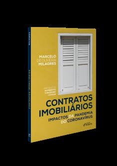 CONTRATOS IMOBILIÁRIOS: IMPACTOS DA PANDEMIA DO CORONAVÍRUS - 1ª ED - 2020
