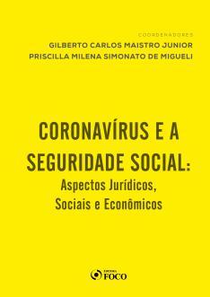 CORONAVÍRUS E SEGURIDADE SOCIAL : ASPECTOS JURÍDICOS, SOCIAIS E ECONÔMICOS - 2020 ON LINE PDF