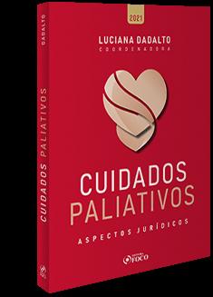 CUIDADOS PALIATIVOS: ASPECTOS JURÍDICOS - 1ª ED - 2021