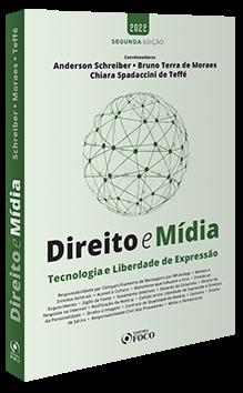 DIREITO E MÍDIA  - TECNOLOGIA E LIBERDADE DE EXPRESSÃO -2ª ED - 2022