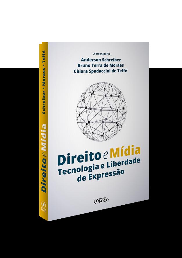 DIREITO E MÍDIA  - TECNOLOGIA E LIBERDADE DE EXPRESSÃO -1ª ED - 2020