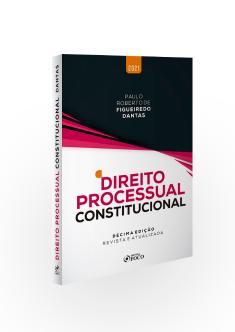 DIREITO PROCESSUAL CONSTITUCIONAL - 10ª ED - 2021