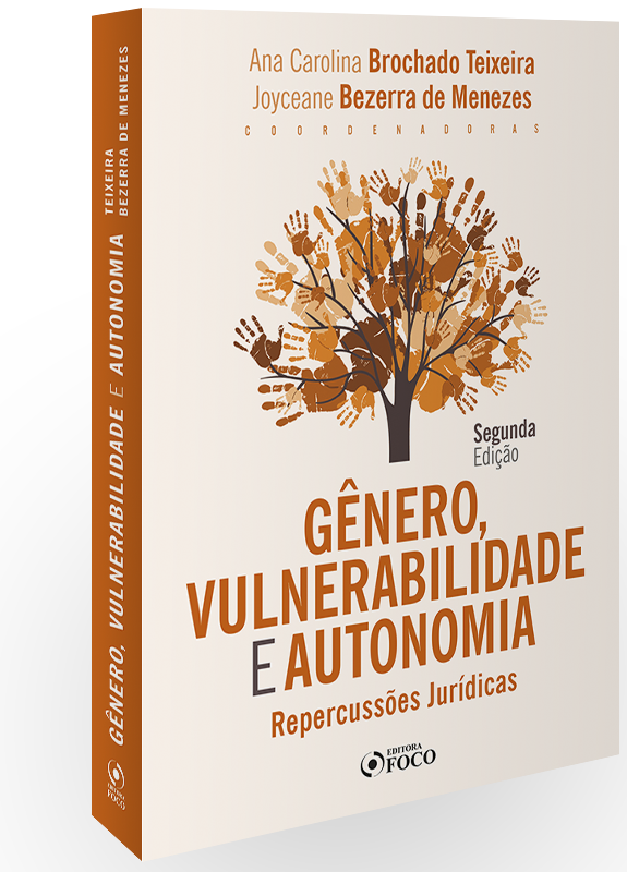 GÊNERO, VULNERABILIDADE E AUTONOMIA - REPERCUSSÕES JURÍDICAS - 2ª ED - 2021