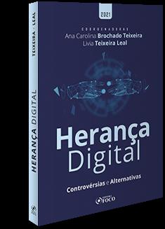 HERANÇA DIGITAL: CONTROVÉRSIAS E ALTERNATIVAS - 1ª ED - 2021