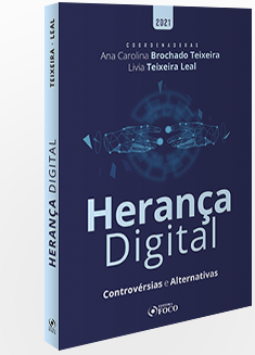 HERANÇA DIGITAL: CONTROVÉRSIAS E ALTERNATIVAS - 1ª ED - 2021