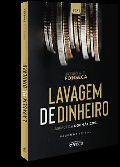 LAVAGEM DE DINHEIRO: ASPECTOS DOGMÁTICOS - 2ª ED - 2021