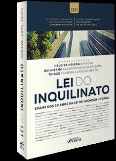 LEI DO INQUILINATO: EXAME DOS 30 ANOS DA LEI DE LOCAÇÃO URBANA  -  1ª ED - 2021