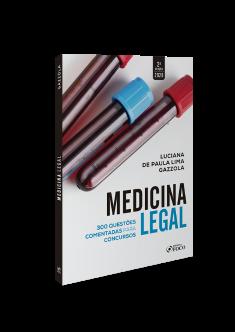 MEDICINA LEGAL: QUESTÕES COMENTADAS PARA CONCURSOS - 2ª ED - 2020
