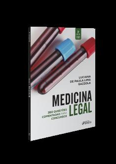 MEDICINA LEGAL: QUESTÕES COMENTADAS PARA CONCURSOS - 3ª ED - 2021