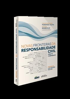 NOVAS FRONTEIRAS DA RESPONSABILIDADE CIVIL - DIREITO COMPARADO - 1ª ED - 2020