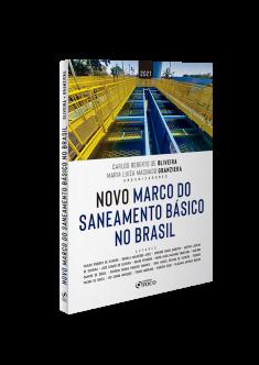 NOVO MARCO DO SANEAMENTO BÁSICO NO BRASIL - 1ª ED - 2021
