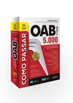 COMO PASSAR NA OAB - 1ª FASE - 5.000 QUESTÕES COMENTADAS - 16ª ED - 2020