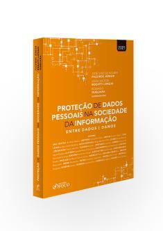 PROTEÇÃO DE DADOS PESSOAIS NA SOCIEDADE DA INFORMAÇÃO - ENTRE DADOS E DANOS - 1ª ED - 2021