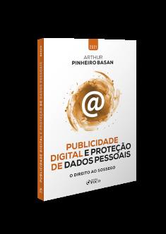 PUBLICIDADE DIGITAL E PROTEÇÃO DE DADOS PESSOAIS - O DIREITO AO SOSSEGO - 1ª ED - 2021