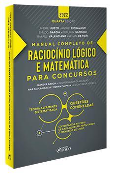RACIOCÍNIO LÓGICO E MATEMÁTICA PARA CONCURSOS - MANUAL COMPLETO - 4ª ED - 2022