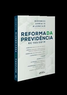 REFORMA DA PREVIDÊNCIA - HERMES ARRAIS - 1ª ED - 2020