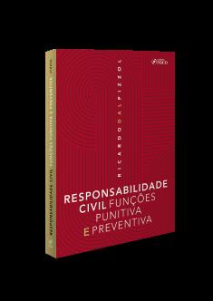 RESPONSABILIDADE CIVIL : FUNÇÕES PUNITIVA E PREVENTIVA - 1ª ED - 2020