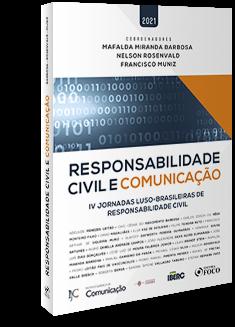 RESPONSABILIDADE CIVIL E COMUNICAÇÃO - 1ª ED - 2021