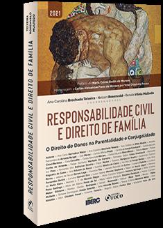 RESPONSABILIDADE CIVIL E DIREITO DE FAMÍLIA - 1ª ED - 2021