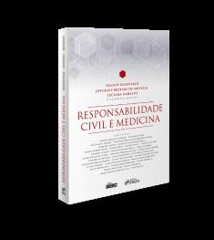 RESPONSABILIDADE CIVIL E MEDICINA - 1ª ED - 2020