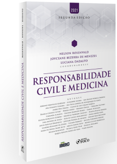 RESPONSABILIDADE CIVIL E MEDICINA - 2ª ED - 2021