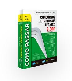 COMO PASSAR EM CONCURSOS DE TRIBUNAIS TÉCNICO -NÍVEL MÉDIO- 3.300 QUESTÕES COMENTADAS - 8ª ED - 2020