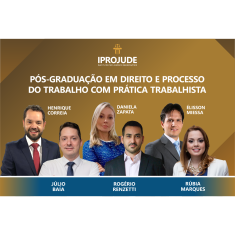 Pós-Graduação em Direito e Processo do Trabalho com Prática Trabalhista - IPROJUDE