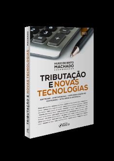TRIBUTAÇÃO E NOVAS TECNOLOGIAS - 1ª ED - 2021