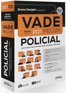 VADE MECUM POLICIAL - LEGISLAÇÃO SELECIONADA PARA CARREIRAS POLICIAIS - 9ª ED - 1º SEM 2021