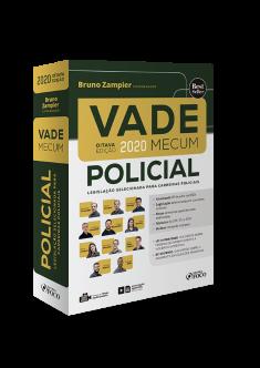 VADE MECUM POLICIAL - LEGISLAÇÃO SELECIONADA PARA CARREIRAS POLICIAIS - 8ª ED - 2º SEM 2020